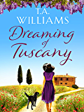 Dreaming of Tuscany: The unputdownable feel-good read of the year
