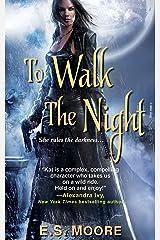 To Walk the Night (Kat Redding Book 1) Kindle Edition