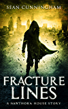 Fracture Lines - A Hawthorn House Story