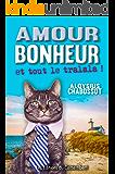 AMOUR BONHEUR et tout le tralala ! (French Edition)