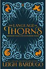 The Language of Thorns: Midnight Tales and Dangerous Magic Kindle Edition