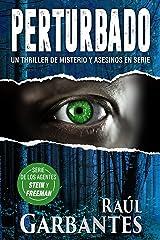 Perturbado: Un thriller de misterio y asesinos en serie (Agentes del FBI Julia Stein y Hans Freeman nº 2) (Spanish Edition) Kindle Edition