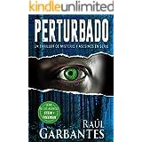 Perturbado: Un thriller de misterio y asesinos en serie (Agentes del FBI Julia Stein y Hans Freeman nº 2) (Spanish Edition)