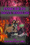 Forced to Move Worlds