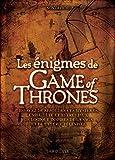 Les énigmes de Game of Thrones