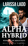 Alpha Hybrid Book 2: Wolf Shifter Romance (Cavern of Light Series)