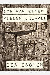 Ich war einer vieler Sklaven (German Edition) Kindle Edition