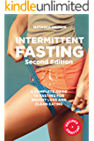 Intermittent Fasting: a complete guide to weight loss and clean eating: Includes Healthy Recipes for Weight Loss!