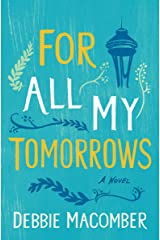 For All My Tomorrows: A Novel (Debbie Macomber Classics) Kindle Edition