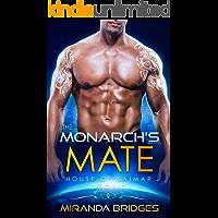 The Monarch's Mate: An Alien Breeder Romance (The House of Kaimar Book 2)