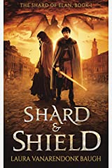 Shard & Shield: An Epic Fantasy (The Shard of Elan Book 1) Kindle Edition