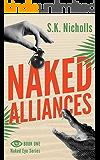 Naked Alliances: A Richard Noggin Novel (The Naked Eye Private Investigator Series Book 1)