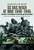 SS Das Reich at War 1939-1945: History of the Division (Images of War)