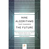 Nine Algorithms That Changed the Future: The Ingenious Ideas That Drive Today's Computers (Princeton Science Library, 116)
