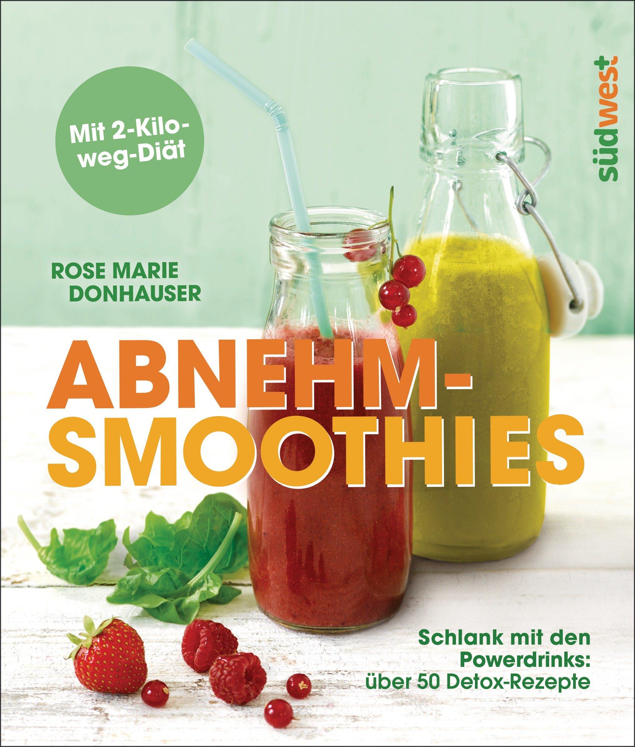 Abnehm Smoothies  Schlank Mit Den Powerdrinks  über 50 Detox Rezepte   Mit 2 Kilo Weg Diät