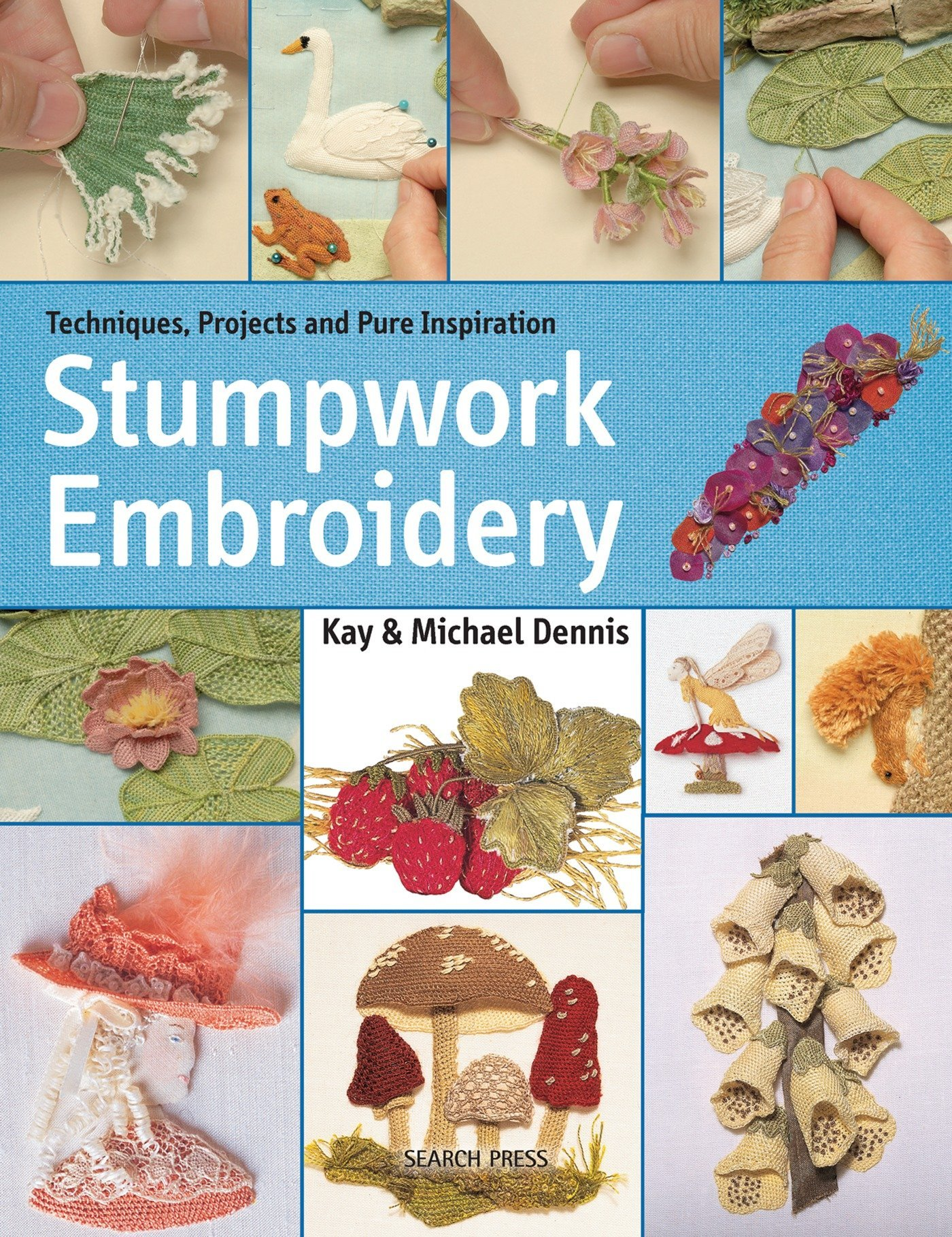 Stumpwork Embroidery Techniques Projects And Pure Inspiration Kay
