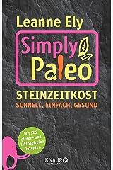 Simply Paleo: Steinzeitkost - schnell, einfach, gesund (German Edition) Kindle Edition