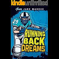 Jake Maddox: Running Back Dreams (Team Jake Maddox Sports Stories)
