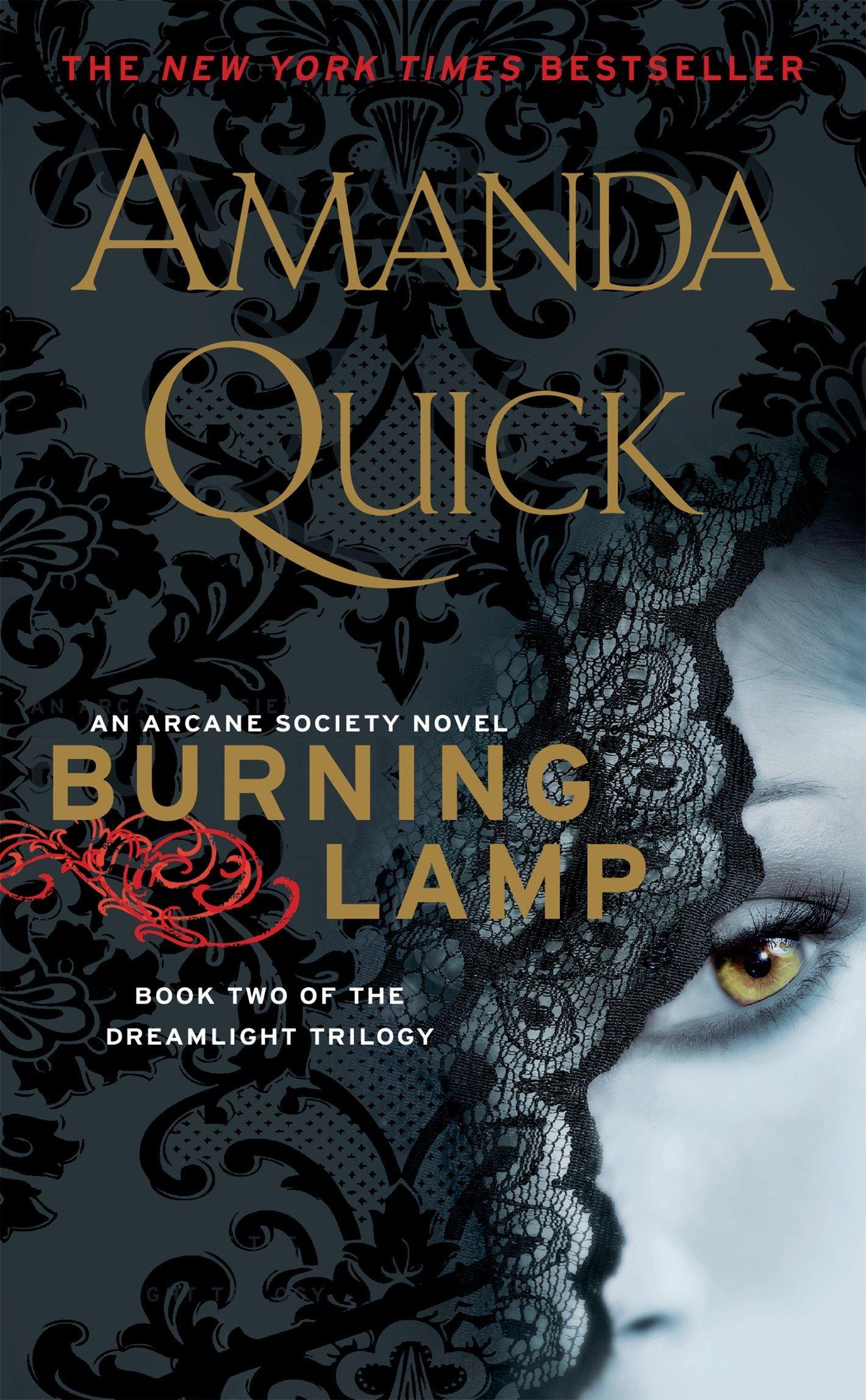 Burning Lamp: Book Two in the Dreamlight Trilogy (An Arcane Society Novel):  Amanda Quick: 9780515149258: Amazon.com: Books