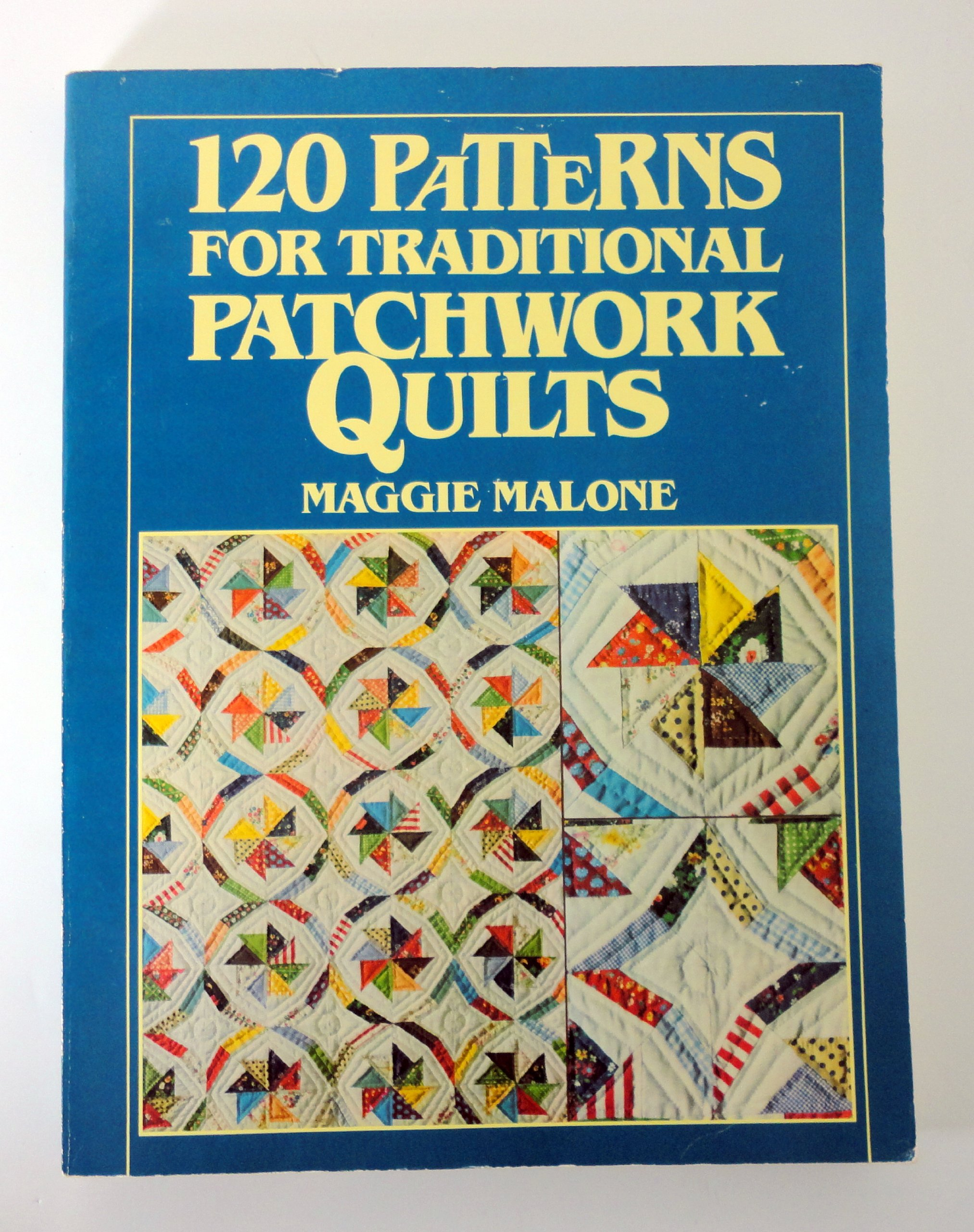 120 Patterns For Traditional Patchwork Quilts Maggie Malone