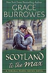 Scotland to the Max (Trouble Wear Tartan Book 3)
