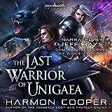 The Last Warrior of Unigaea: Volume 1