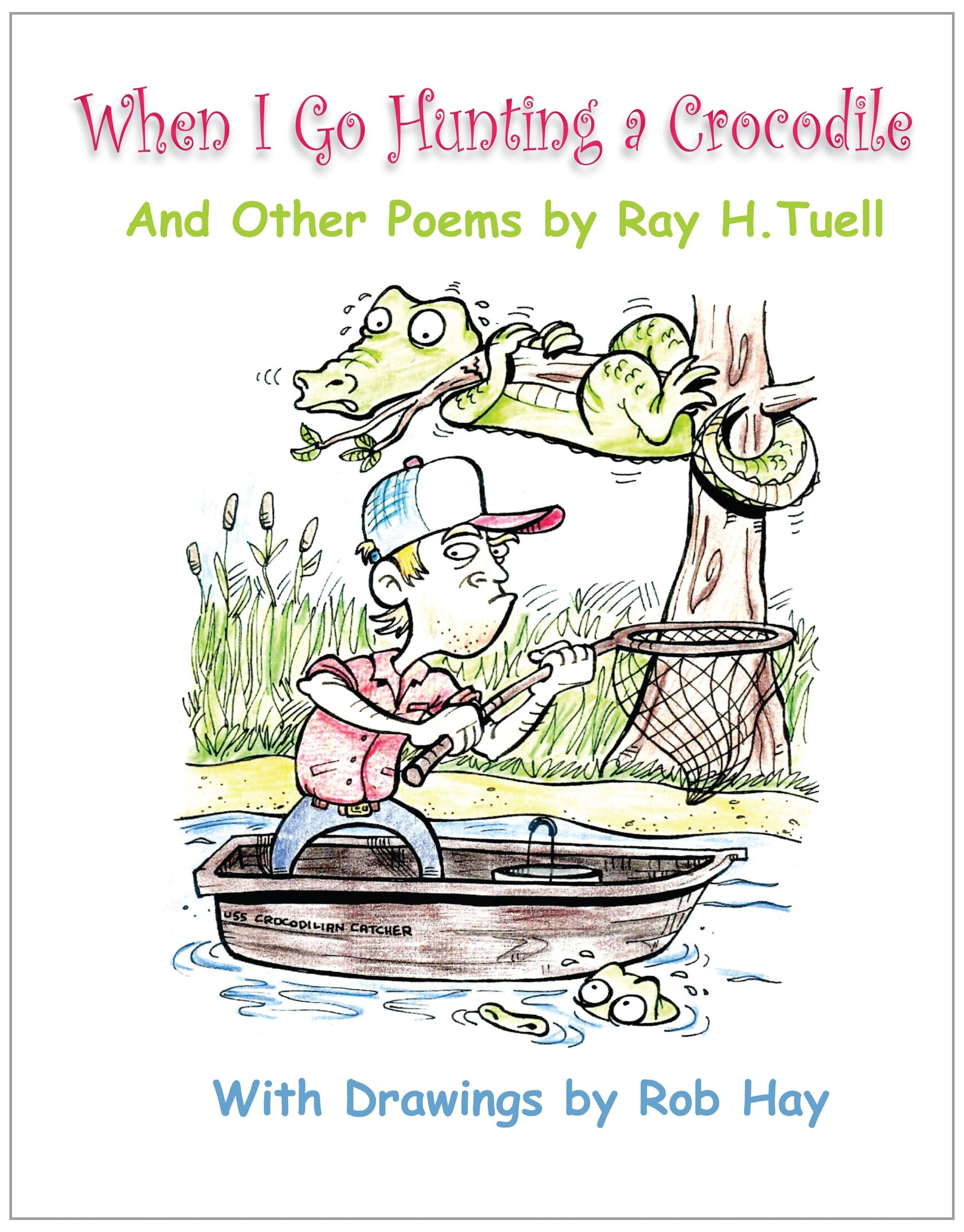 When I Go Hunting a Crocodile: And Other Poems by Ray H. Tuell pdf