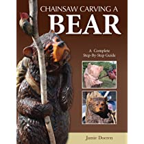 Chainsaw carving a bear a complete step by step guide fox chapel