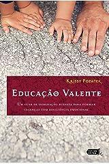 Educação valente: Um guia de inspiração budista para formar crianças com resiliência emocional (Portuguese Edition) Kindle Edition