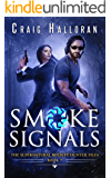 Smoke Signals (Book 7 out of 10): An Urban Fantasy Shifter Series (The Supernatural Bounty Hunter Series)