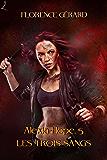 Les Trois Sangs: Alexia Hope, Tome 5