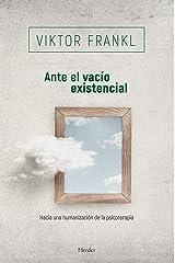 Ante el vacío existencial: Hacia una humanización de la psicoterapia (Biblioteca Psicologia) (Spanish Edition) Kindle Edition