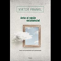Ante el vacío existencial: Hacia una humanización de la psicoterapia (Biblioteca Psicologia)