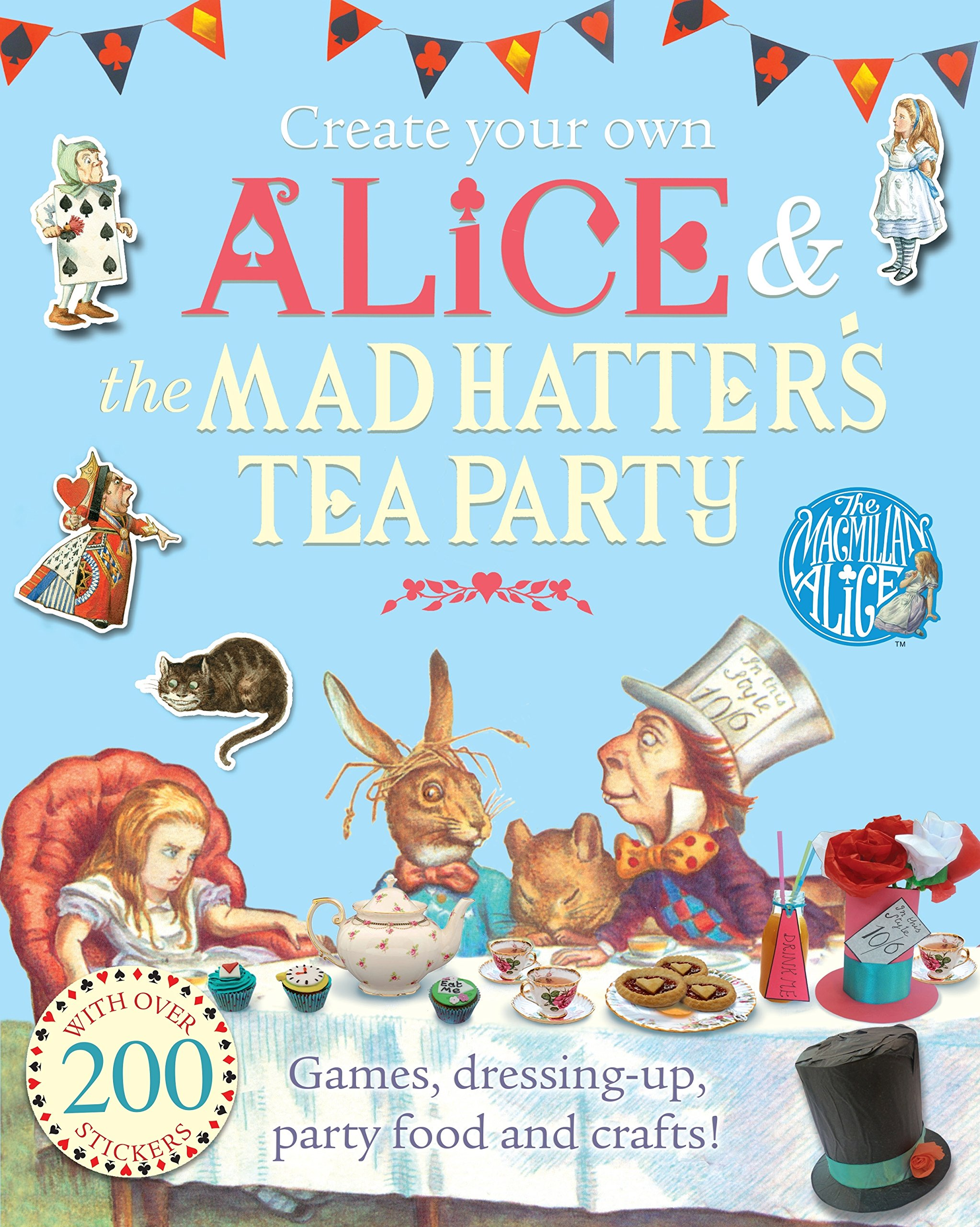 Create Your Own Alice The Mad Hatter S Tea Party The Macmillan Alice Carroll Lewis 9781509820467 Amazon Com Books