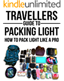 Travellers Guide To Packing Light: How To Pack Light Like A Pro (Backpacking, Packing Light, Packing for travel, Packing for a trip, Long term travel, carry on travel)