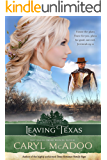 Leaving Texas (Cross Timbers Romance Family Saga Book 4)