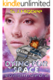 Dying For Space (Sunblinded Trilogy Book 2)