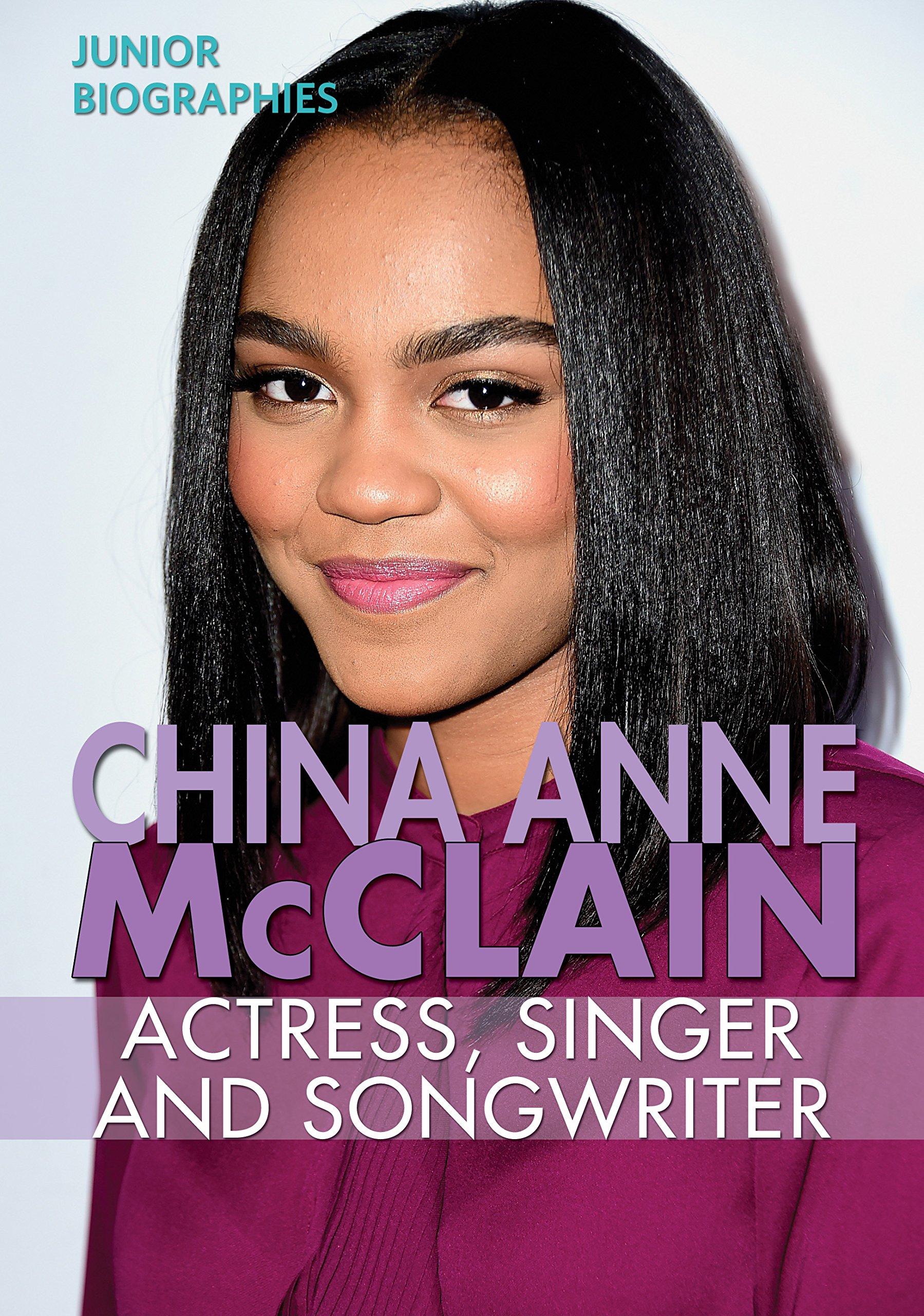 China Anne Mcclain Actress Singer And Songwriter Junior Biographies Rajczak Nelson Kristen 9780766081840 Amazon Com Books