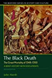 Black Death, the Great Mortality of 1348-1350
