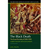 The Black Death, The Great Mortality of 1348-1350: A Brief History with Documents (Bedford Series in History and Culture)