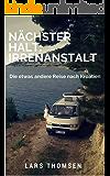 Nächster Halt: Irrenanstalt: Die etwas andere Reise nach Kroatien