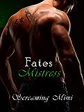 Fates Mistress (The Fate Series Book 4)