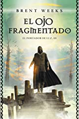 El Ojo Fragmentado (El Portador de Luz 3) (Spanish Edition) Kindle Edition