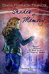 Shades of Memory (The Diamond City Magic Novels Book 4) Kindle Edition