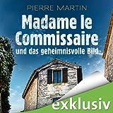 Madame le Commissaire und das geheimnisvolle Bild (Isabelle Bonet 4)