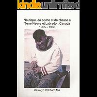 Nautique, de peche et de chasse a Terre Neuve et Labrador, Canada 1965 - 1966 (Albums Photo t. 1) (French Edition)