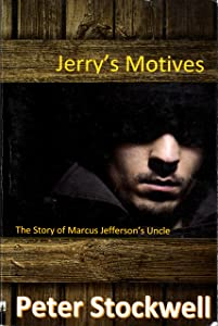 Jerry's Motives: The Story of Marcus Jefferson's Uncle