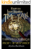 Bureau of Investigative Time Travel: Episode 1 - The Ghost Division