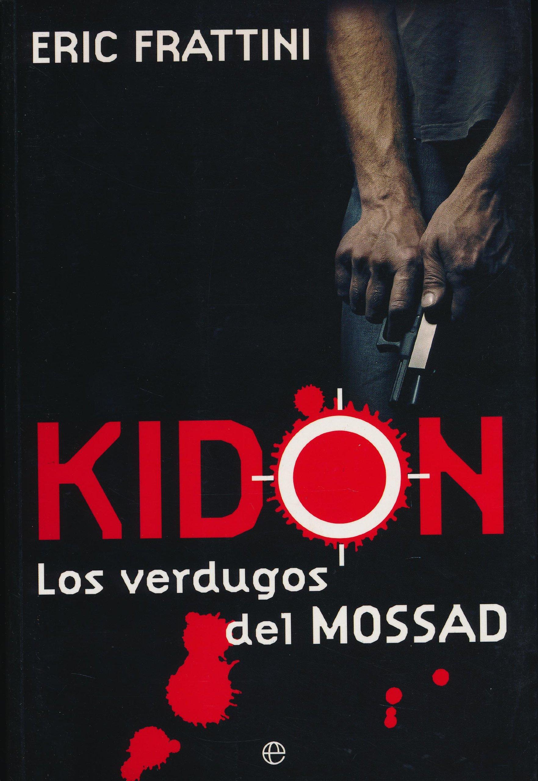 Kidon - los verdugos del mossad (Actualidad (esfera)): Amazon.es ...