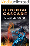 Elemental Cascade (Fuel to the Fire Book 3)